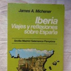 Libros de segunda mano: IBERIA. VIAJES Y REFLEXIONES SOBRE ESPAÑA (SEVILLA, MADRID, SALAMANCA, PAMPLONA) 1986. Lote 269445763