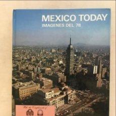 Libros de segunda mano: MÉXICO TODAY. IMÁGENES DEL 78, . GARCÍA LOURDES Y PINEDA ARENAS. Lote 269465753