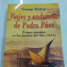 Libros de segunda mano: VIAJES Y ANDANZAS DE PEDRO PAEZ GEORGE BISHOP PRIMER EUROPEO FUENTES DEL NILO 1613 MENSAJERO DESCATA. Lote 269623543