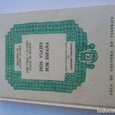 Libros de segunda mano: DOS VIAJES POR ESPAÑA - JOSÉ VIERA Y CLAVIJO TOMÁS DE IRIARTE. Lote 269719148