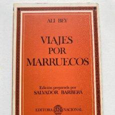 Libros de segunda mano: VIAJES POR MARRUECOS - ALI BEY - EDITORA NACIONAL. Lote 269807228
