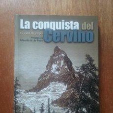 Libros de segunda mano: LA CONQUISTA DEL CERVINO, EDWARD WHYMPER, DESNIVEL EDICIONES, 2002. Lote 270407818