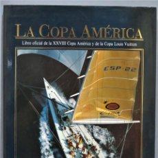 Libros de segunda mano: LA COPA AMERICA DE 1851 A 1992. LIBRO OFICIAL DE LA XXVIII COPA AMÉRICA Y DE LA COPA LOUIS VUITTON. Lote 270516498