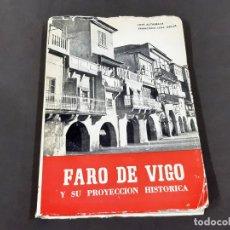 Libros de segunda mano: FARO DE VIGO Y SU PROYECCIÓN HISTÓRICA - JOSÉ ALTABELLE - FRANCISCO LEAL INSUA 1965. Lote 270603983