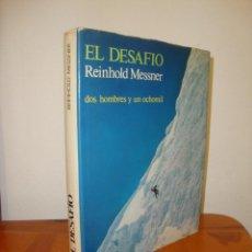 Libros de segunda mano: EL DESAFÍO. DOS HOMBRES Y UN OCHOMIL - REINHOLD MESSNER - EDITORIAL RM. Lote 270677728