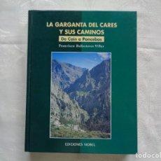 Livros em segunda mão: FRANCISCO BALLESTEROS VILLAR. LA GARGANTA DEL CARES Y SUS CAMINOS DE CAÍN A PONCEBOS. 1996. 1ª ED.. Lote 289269598
