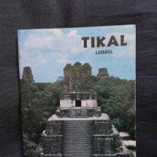 Libros de segunda mano: TIKAL - GUÍA DE LAS ANTIGUAS RUINAS MAYAS - WILLIAM R. COE. Lote 271071213