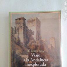 Libri di seconda mano: VIAJE A LA ANDALUCÍA INEXPLORADA / HUGH JAMES ROSE. TRADUCCIÓN DE VICTORIA LEÓN VARELA. PRÓLOGO DE M. Lote 272241438