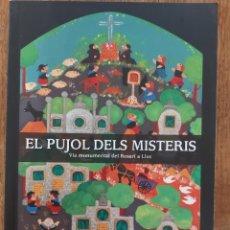 Livros em segunda mão: EL PUJOL DELS MISTERIS. VIA MONUMENTAL DEL ROSARI A LLUC.M. SS.CC. BARTOMEU PERICÁS. MALLORCA 2009. Lote 273726273