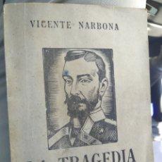 Libros de segunda mano: LA TRAGEDIA DE PERAL VICENTE NARBONA NARRACIÓN DE LA VIDA DEL MARINO ISAAC PERAL 1942. Lote 274383393