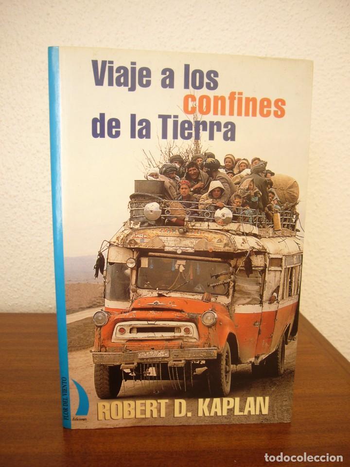 Libros de segunda mano: ROBERT D. KAPLAN: VIAJE A LOS CONFINES DE LA TIERRA (FLOR DEL VIENTO, 1996) PERFECTO. PRIMERA ED. - Foto 2 - 276148763
