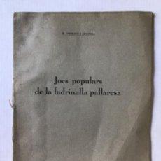 Libros de segunda mano: JOCS POPULARS DE LA FADRINALLA PALLARESA. - VIOLANT I SIMORRA, R.. Lote 276248523