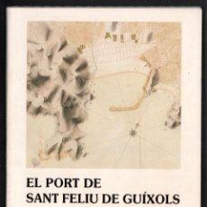 Libros de segunda mano: EL PORT DE SAN FELIU DE GUÍXOLS GENERALITAT CATALUNYA 1991 1ª EDICIÓ IL·LUSTRAT FOTOS PLANS MOLT RAR. Lote 276486538