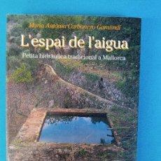 Libros de segunda mano: L'ESPAI DE L'AIGUA - MARIA ANTÒNIA CARBONERO. Lote 276655658