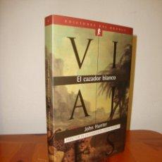 Libros de segunda mano: EL CAZADOR BLANCO - JOHN HUNTER - EDICIONES DEL BRONCE, MUY BUEN ESTADO, RARO. Lote 276676968