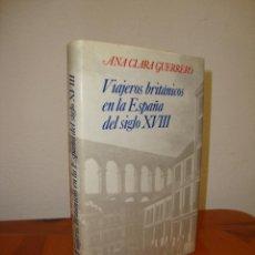 Libros de segunda mano: VIAJEROS BRITÁNICOS EN LA ESPAÑA DEL SIGLO XVIII - ANA CLARA GUERRERO - AGUILAR MAIOR, MUY BUEN EST.. Lote 276677258