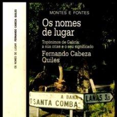 Livros em segunda mão: OS NOMES DE LUGAR. TOPONIMOS DE GALICIA. A SUA ORIXE E O SEU SIGNIFICADO. FERNANDO CABEZ QUILES.. Lote 276743878