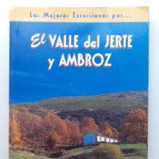 Libros de segunda mano: LAS MEJORES EXCURSIONES POR... EL VALLE DEL JERTE Y AMBROZ - DAMIAN DE LA CRUZ / JOSE C. SERRANO. Lote 276752593