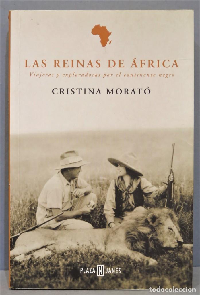 LAS REINAS DE ÁFRICA. VIAJERAS Y EXPLORADORAS POR EL CONTINENTE DE NEGRO. CRISTINA MORATÓ (Libros de Segunda Mano - Geografía y Viajes)