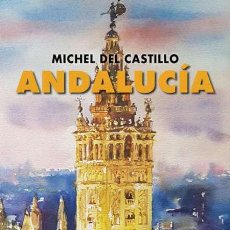 Libros de segunda mano: ANDALUCÍA.. MICHEL DEL CASTILLO - NUEVO. Lote 277241578