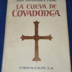 Libros de segunda mano: LA CUEVA DE COVADONGA - LUIS MÉNENDEZ PIDAL - ESPASA CALPE (1956). Lote 277272003