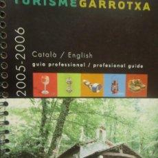 Libros de segunda mano: TURISME GARROTXA - GUIA PROFESIONAL 2005-2006 - ED. ASSOCIACIO LA GARROTXA -TEXTO CATALAN,INGLES. Lote 277298788