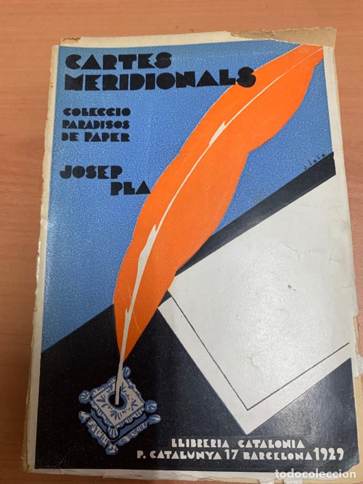 CARTES MERDIONALS. JOSEP PLA. LIBRERÍA CATALONIA. BARCELONA 1929. (Libros de Segunda Mano - Geografía y Viajes)