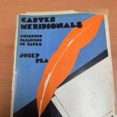 Libros de segunda mano: CARTES MERDIONALS. JOSEP PLA. LIBRERÍA CATALONIA. BARCELONA 1929.. Lote 277423398