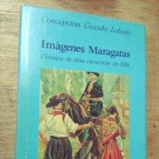 Libros de segunda mano: CONCEPCIÓN CASADO LOBATO: IMÁGENES MARAGATAS. CRÓNICA DE UNA EXCURSIÓN EN 1926. Lote 277524183