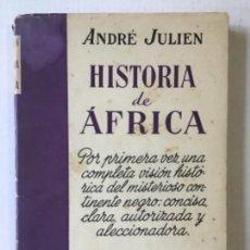 Libros de segunda mano: HISTORIA DE ÁFRICA. - JULIEN, ANDRÉ.. Lote 123204323