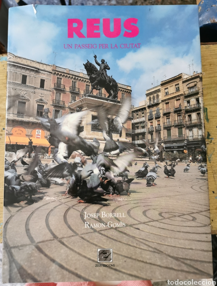 LLIBRE GRAN FORMAT - REUS. UN PASSEIG PER LA CIUTAT - JOSEP BORRELL I RAMPON GOMIS - ED. ZEUS 1994 (Libros de Segunda Mano - Geografía y Viajes)