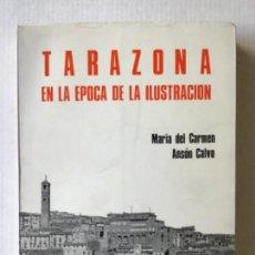 Libros de segunda mano: TARAZONA Y SU PARTIDO EN LA EPOCA DE LA ILUSTRACION. - ANSÓN CALVO, MARÍA DEL CARMEN.. Lote 123157234