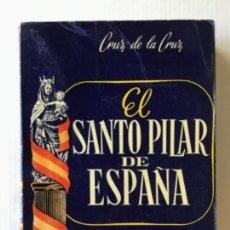 Libros de segunda mano: EL SANTO PILAR DE ESPAÑA. LIGEROS APUNTES SOBRE SU TRADICIÓN, DIECINUEVE VECES CENTENARIA. - CRUZ, C. Lote 123179438