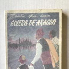 Libros de segunda mano: SOLERA DE ARAGÓN. - GÓMEZ LATORRE, ADELINO.. Lote 123195698