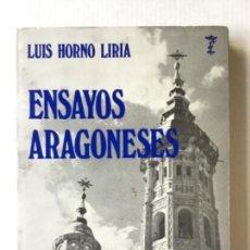 Libros de segunda mano: ENSAYOS ARAGONESES. - HORNO LIRIA, LUIS.. Lote 123201224