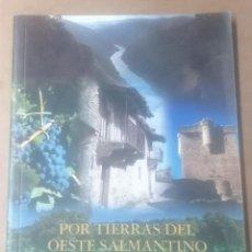 Libros de segunda mano: LUIS MIGUEL MATA, POR TIERRAS DEL OESTE SALMANTINO, SALAMANCA 2000. Lote 277836428