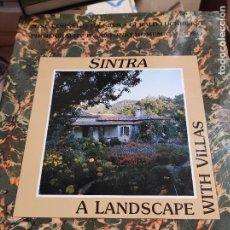 Libros de segunda mano: SINTRA : A LANDSCAPE WITH VILLAS GERALD LUCKHURST. Lote 277841503