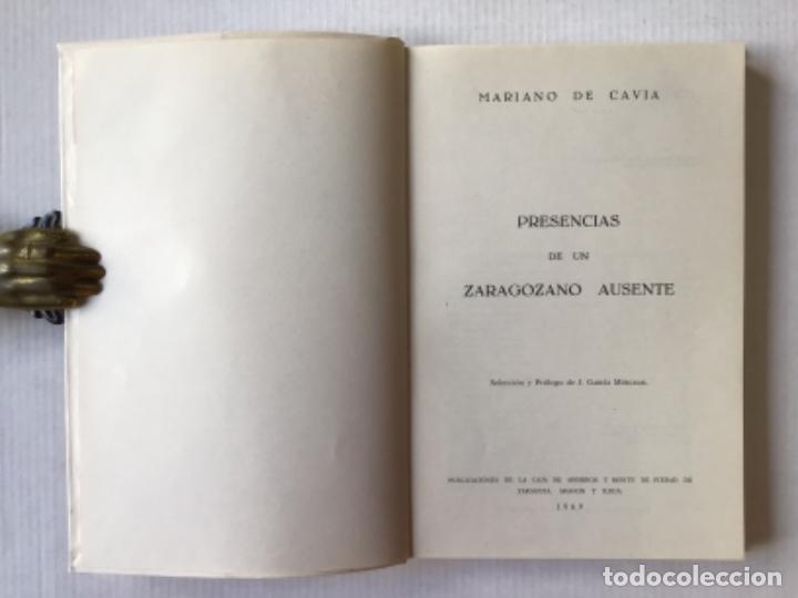 Libros de segunda mano: PRESENCIAS DE UN ZARAGOZANO AUSENTE. - CAVIA, Mariano de. - Foto 2 - 123174068