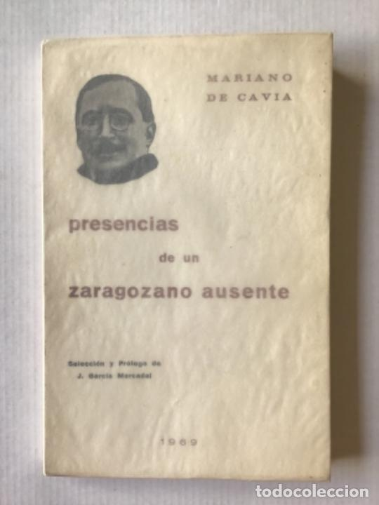 PRESENCIAS DE UN ZARAGOZANO AUSENTE. - CAVIA, MARIANO DE. (Libros de Segunda Mano - Geografía y Viajes)