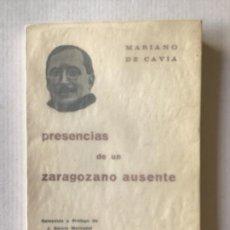 Libros de segunda mano: PRESENCIAS DE UN ZARAGOZANO AUSENTE. - CAVIA, MARIANO DE.. Lote 123174068