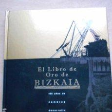 Libros de segunda mano: EL LIBRO DE ORO DE BIZKAIA. Lote 278181323