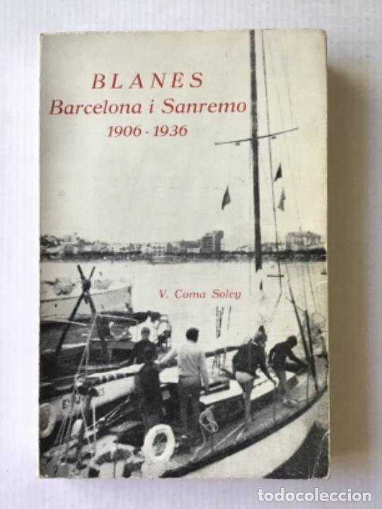 BLANES. BARCELONA I SANREMO, 1906-1936. - COMA SOLEY, VICENS. (Libros de Segunda Mano - Geografía y Viajes)