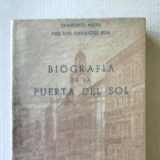 Libros de segunda mano: BIOGRAFÍA DE LA PUERTA DEL SOL. - MOTA, FRANCISCO, FERNANDEZ-RUA, JOSÉ LUIS.. Lote 123221640
