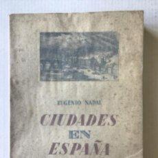 Libros de segunda mano: CIUDADES EN ESPAÑA. - NADAL, EUGENIO.. Lote 278197143