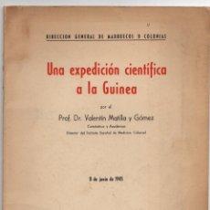 Livres d'occasion: UNA EXPEDICION CIENTIFICA A LA GUINEA. VALENTIN MATILLA Y GOMEZ. 8 DE JUNIO DE 1945. Lote 278210983