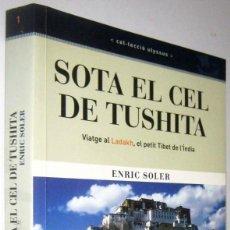 Libros de segunda mano: SOTA EL CEL DE TUSHITA - ENRIC SOLER - EN CATALAN - ILUSTRADO. Lote 278394293