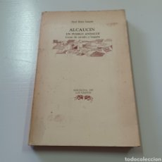 Libros de segunda mano: ALCAUCIN, UN PUEBLO ANDALUZ, COSAS DE ANTAÑO Y HOGAÑO - JOSE RUIZ LUQUE. Lote 278400853