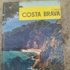 Libros de segunda mano: COSTA BRAVA POR J. FAULI AÑO 1965. Lote 278689628