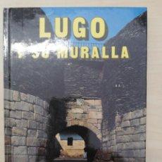 Libros de segunda mano: LUGO Y SU MURALLA. J. TRAPERO PARDO. EDITORIAL EVEREST, 1986,. Lote 278705838