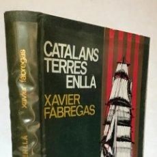 Libros de segunda mano: CATALANS TERRES ENLLÀ. - FABREGAS, XAVIER.. Lote 123185934